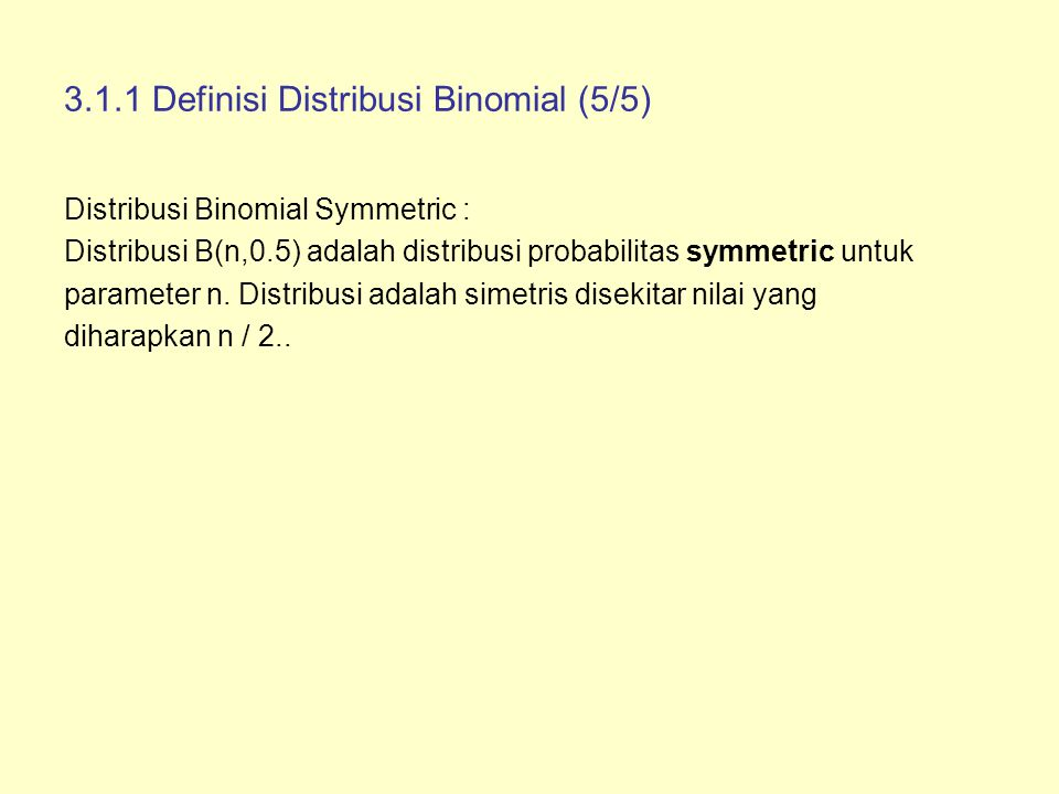 3.1.1 Definisi Distribusi Binomial (5/5)