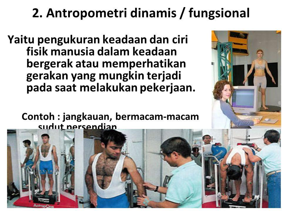 2. Antropometri dinamis / fungsional