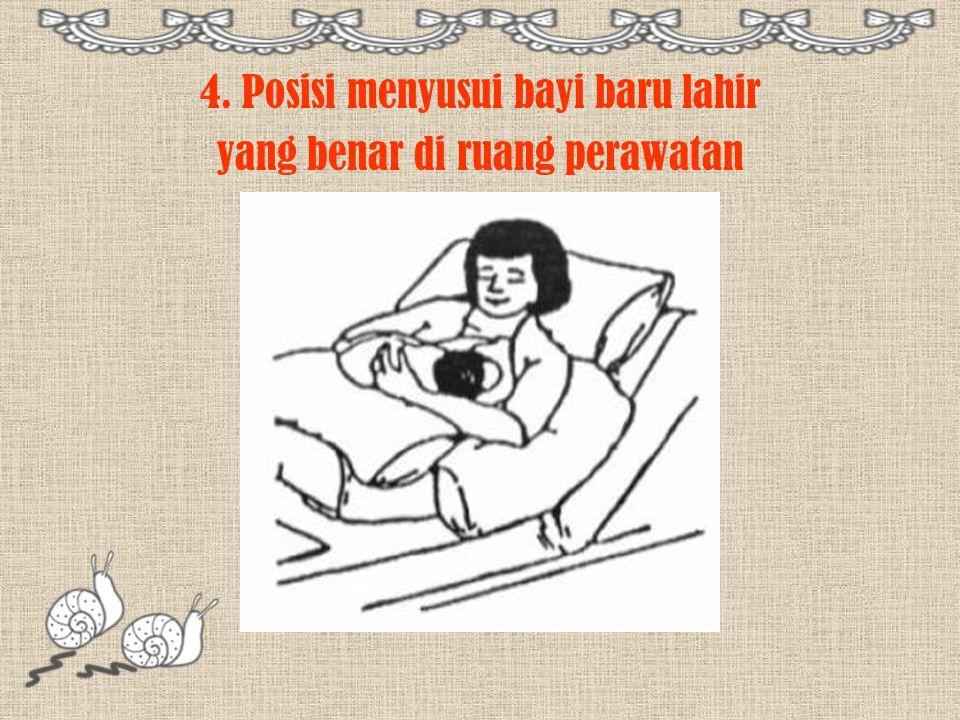 4. Posisi menyusui bayi baru lahir yang benar di ruang perawatan