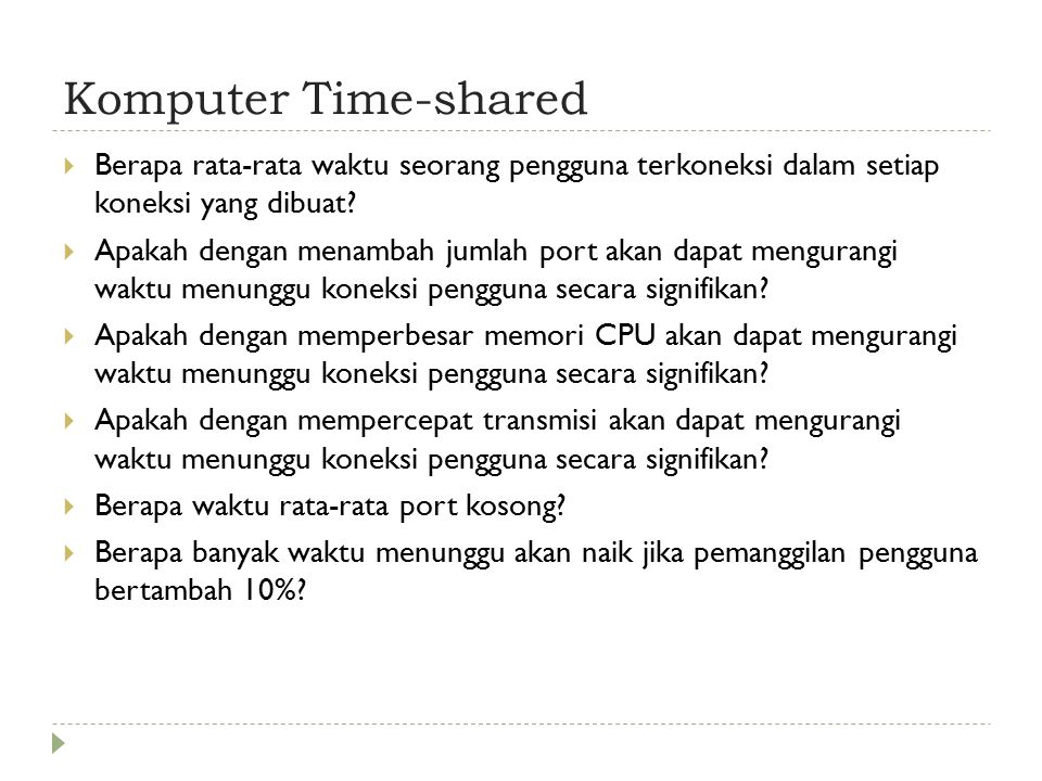 Komputer Time-shared Berapa rata-rata waktu seorang pengguna terkoneksi dalam setiap koneksi yang dibuat
