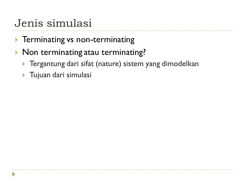 Jenis simulasi Terminating vs non-terminating