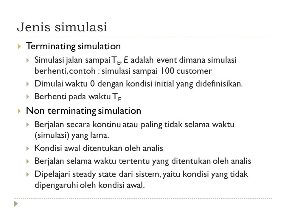 Jenis simulasi Terminating simulation Non terminating simulation