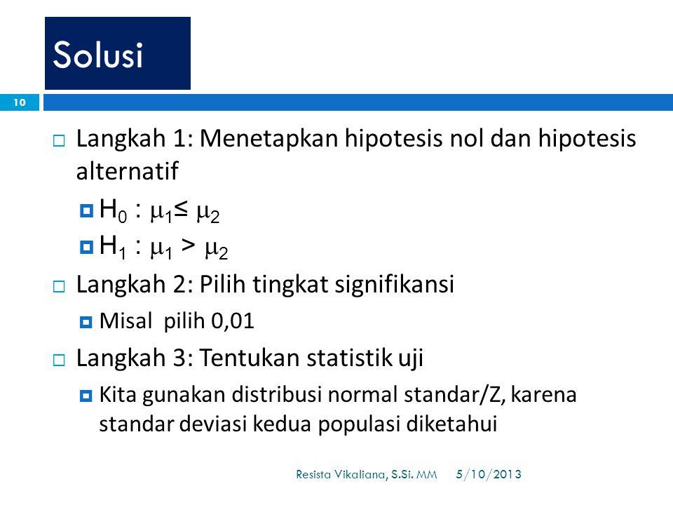 Solusi Langkah 1: Menetapkan hipotesis nol dan hipotesis alternatif