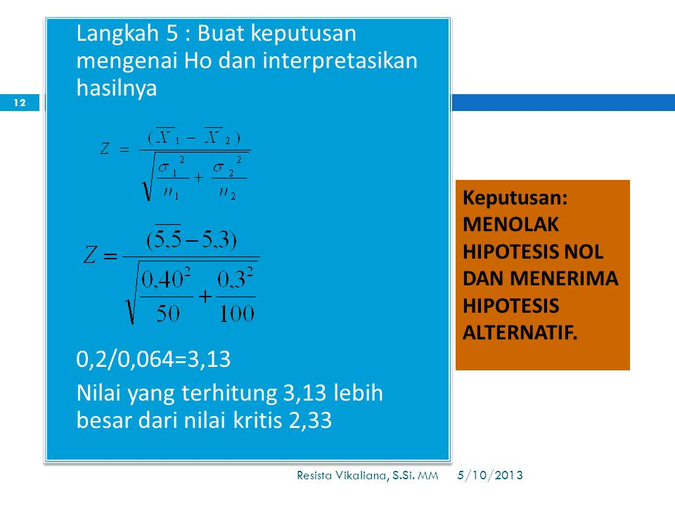 Langkah 5 : Buat keputusan mengenai Ho dan interpretasikan hasilnya