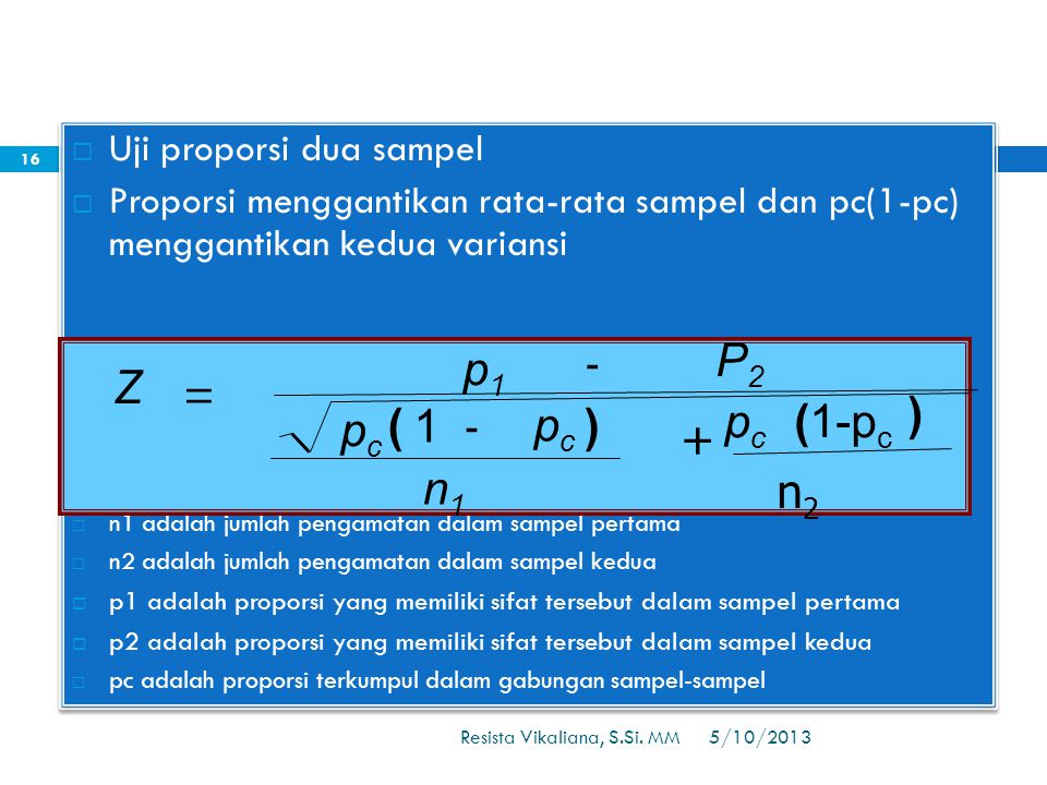 n1 pc P2 p1 Z ) ( - = 1 ) pc (1-pc + n2 Uji proporsi dua sampel