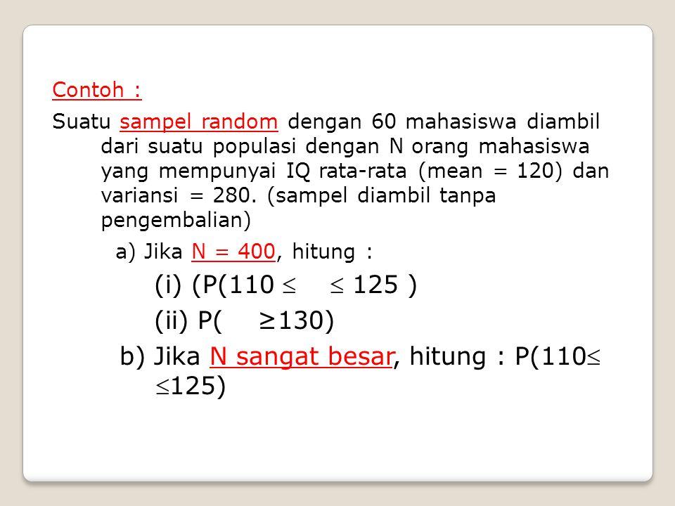 b) Jika N sangat besar, hitung : P(110 125)