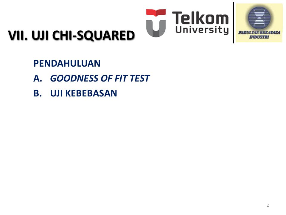 VII. UJI CHI-SQUARED PENDAHULUAN A. GOODNESS OF FIT TEST