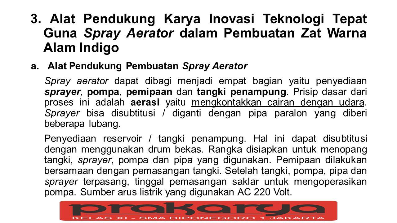 3. Alat Pendukung Karya Inovasi Teknologi Tepat Guna Spray Aerator dalam Pembuatan Zat Warna Alam Indigo