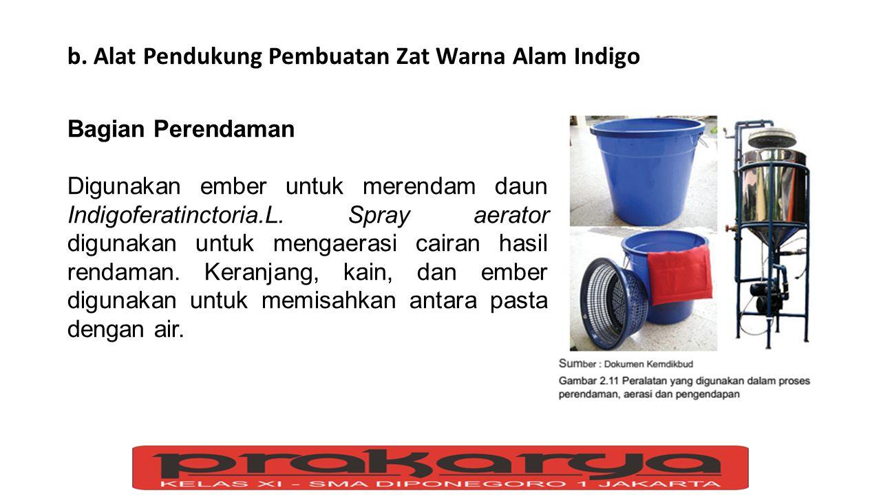b. Alat Pendukung Pembuatan Zat Warna Alam Indigo