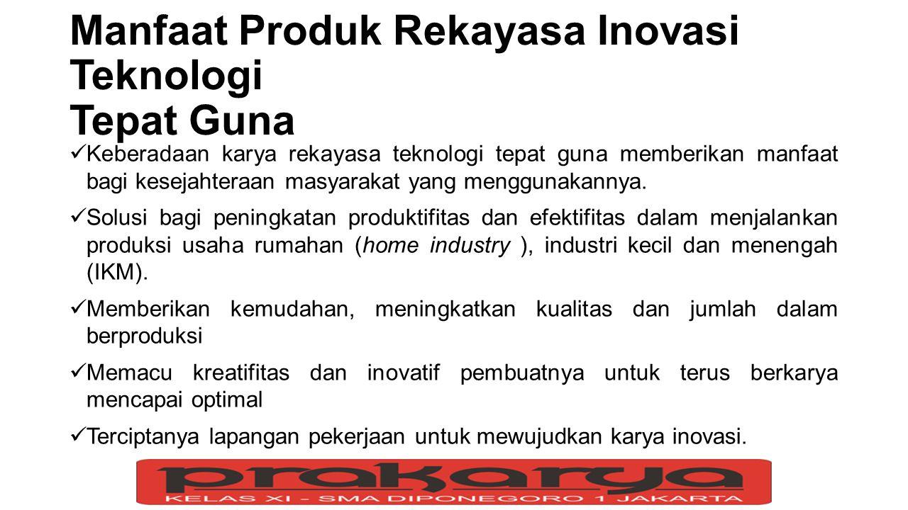 Manfaat Produk Rekayasa Inovasi Teknologi Tepat Guna