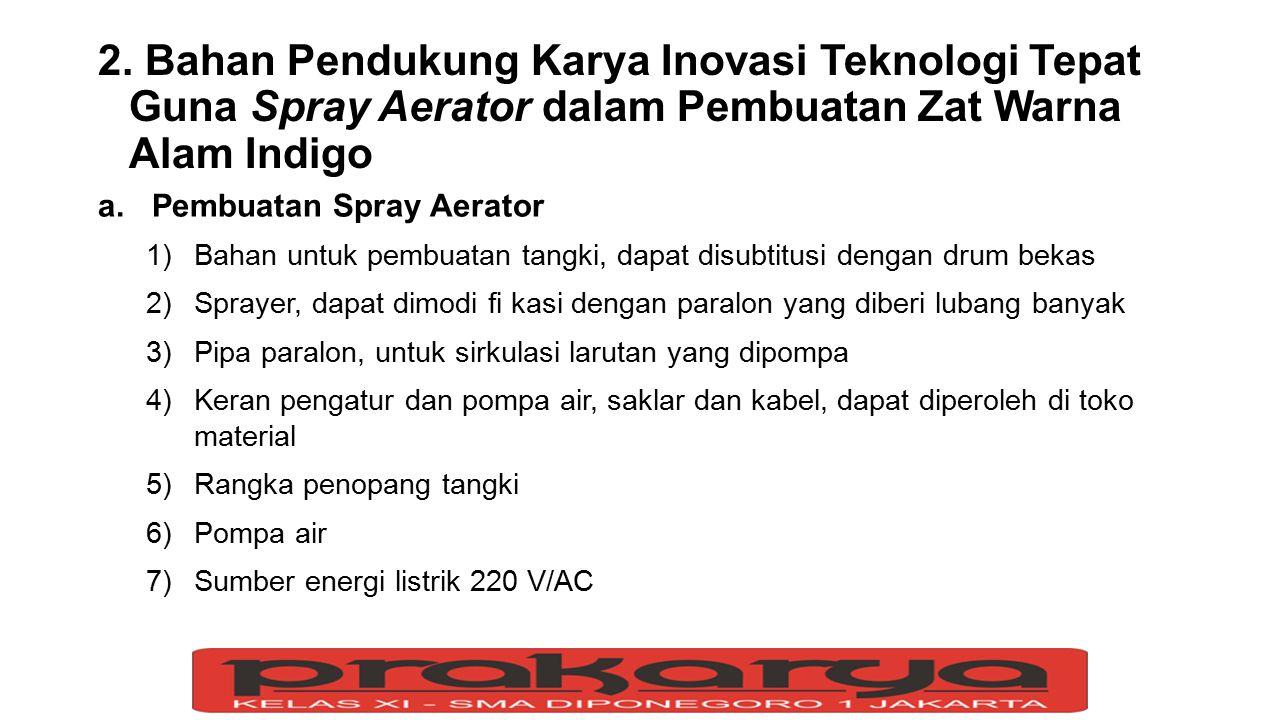2. Bahan Pendukung Karya Inovasi Teknologi Tepat Guna Spray Aerator dalam Pembuatan Zat Warna Alam Indigo