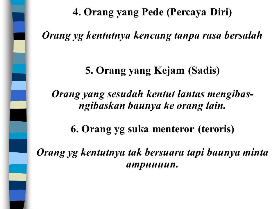 4. Orang yang Pede (Percaya Diri)