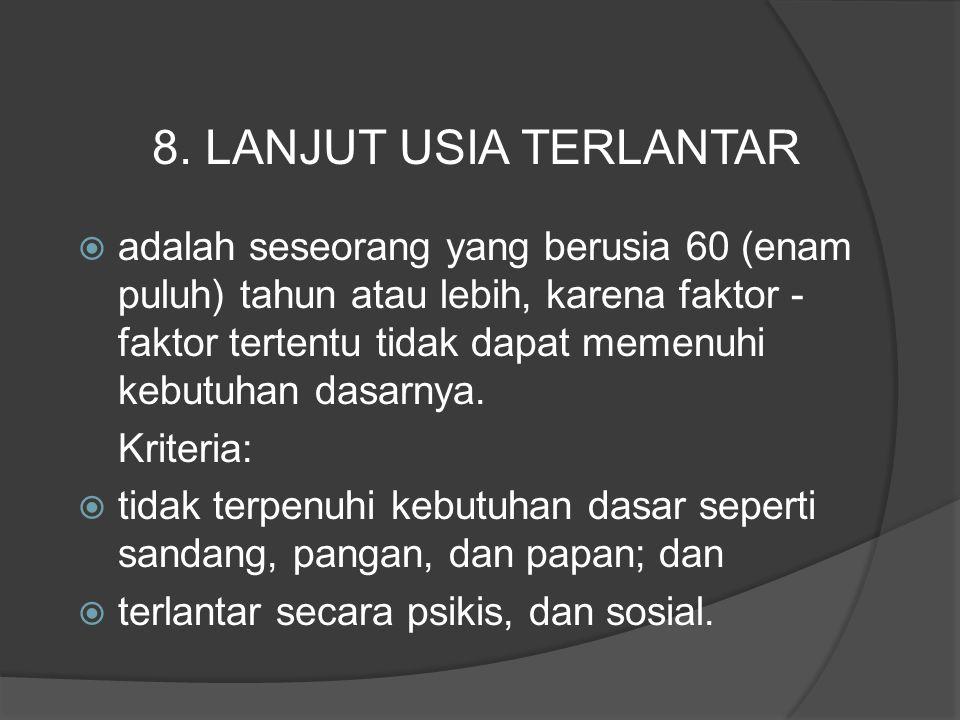 8. LANJUT USIA TERLANTAR