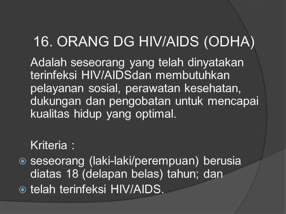 16. ORANG DG HIV/AIDS (ODHA)