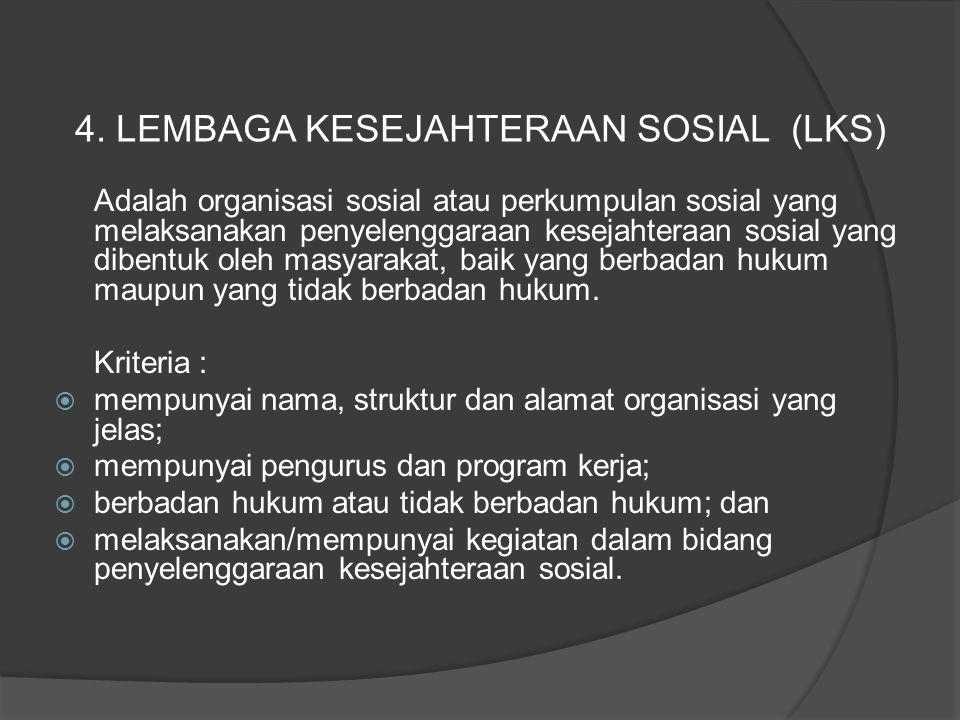 4. LEMBAGA KESEJAHTERAAN SOSIAL (LKS)