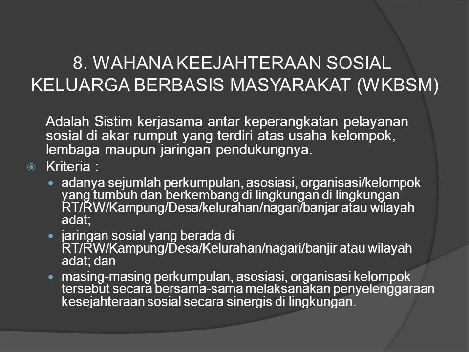 8. WAHANA KEEJAHTERAAN SOSIAL KELUARGA BERBASIS MASYARAKAT (WKBSM)