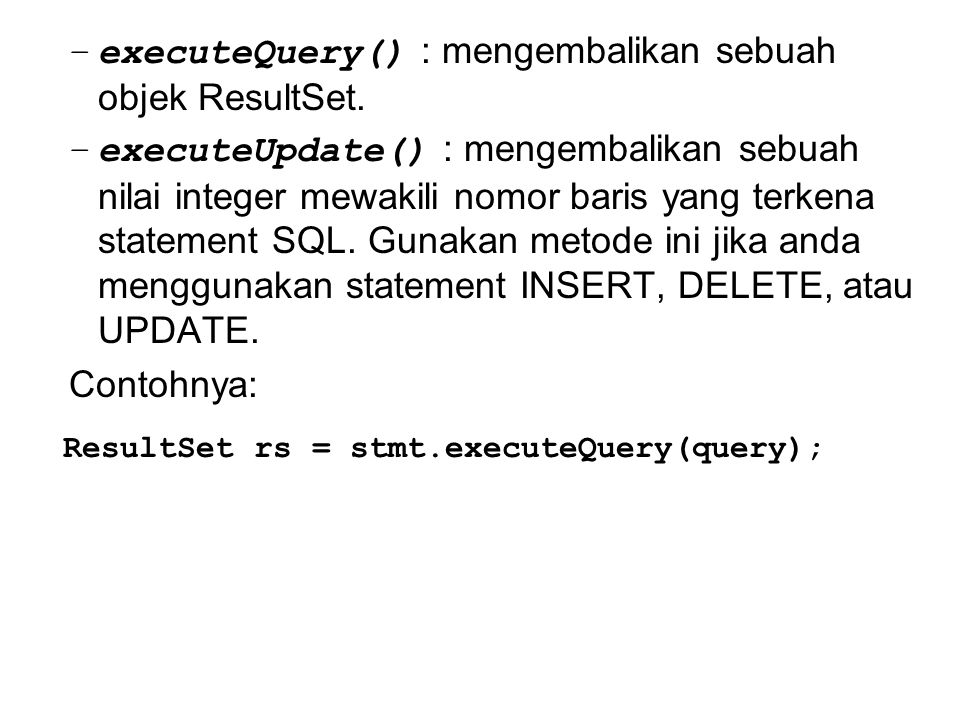 ResultSet rs = stmt.executeQuery(query);