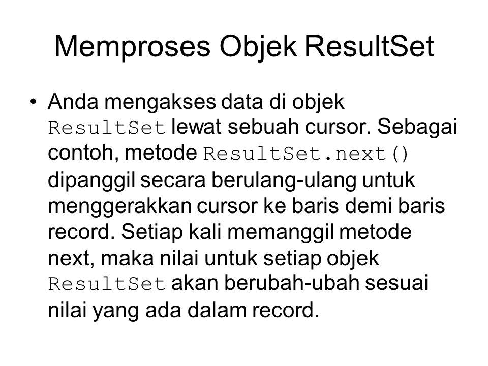 Memproses Objek ResultSet