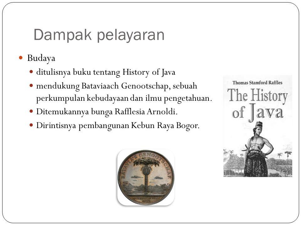 Dampak pelayaran Budaya ditulisnya buku tentang History of Java