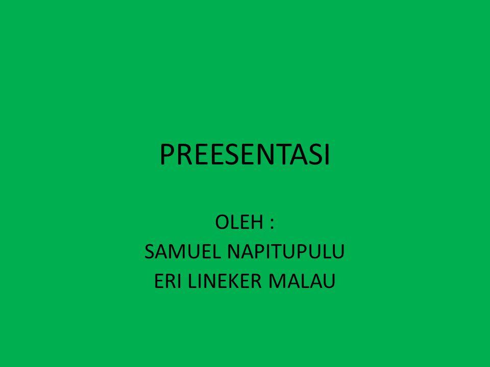 OLEH : SAMUEL NAPITUPULU ERI LINEKER MALAU