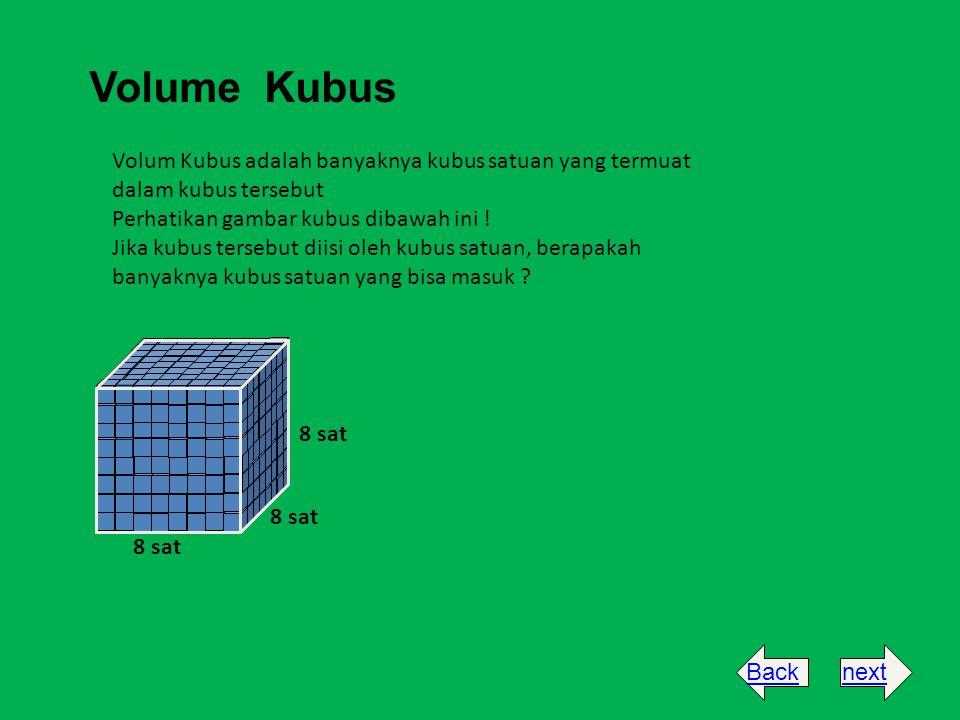 Volume Kubus Volum Kubus adalah banyaknya kubus satuan yang termuat dalam kubus tersebut. Perhatikan gambar kubus dibawah ini !