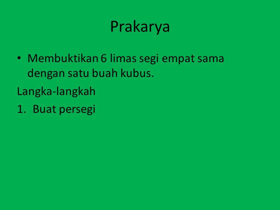Prakarya Membuktikan 6 limas segi empat sama dengan satu buah kubus.