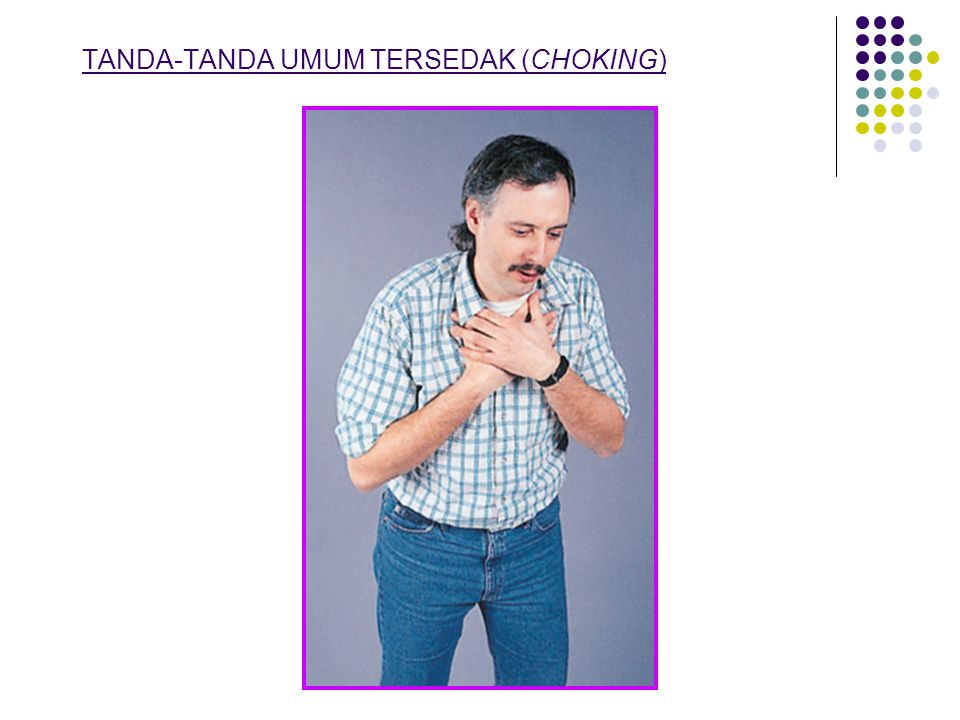 TANDA-TANDA UMUM TERSEDAK (CHOKING)