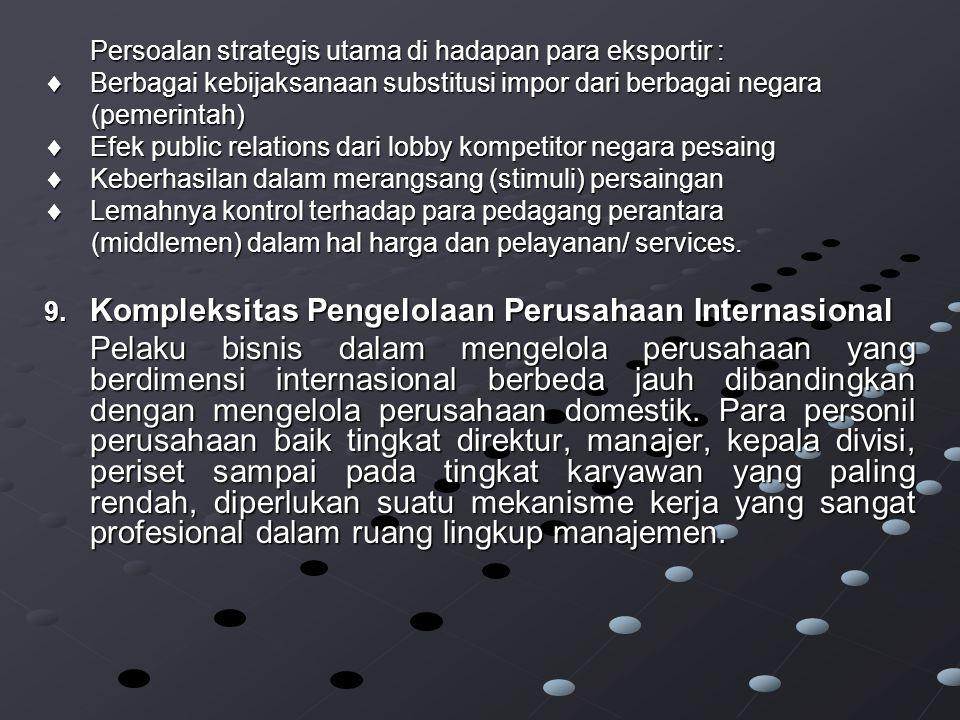Persoalan strategis utama di hadapan para eksportir :
