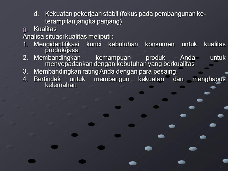 d. Kekuatan pekerjaan stabil (fokus pada pembangunan ke-