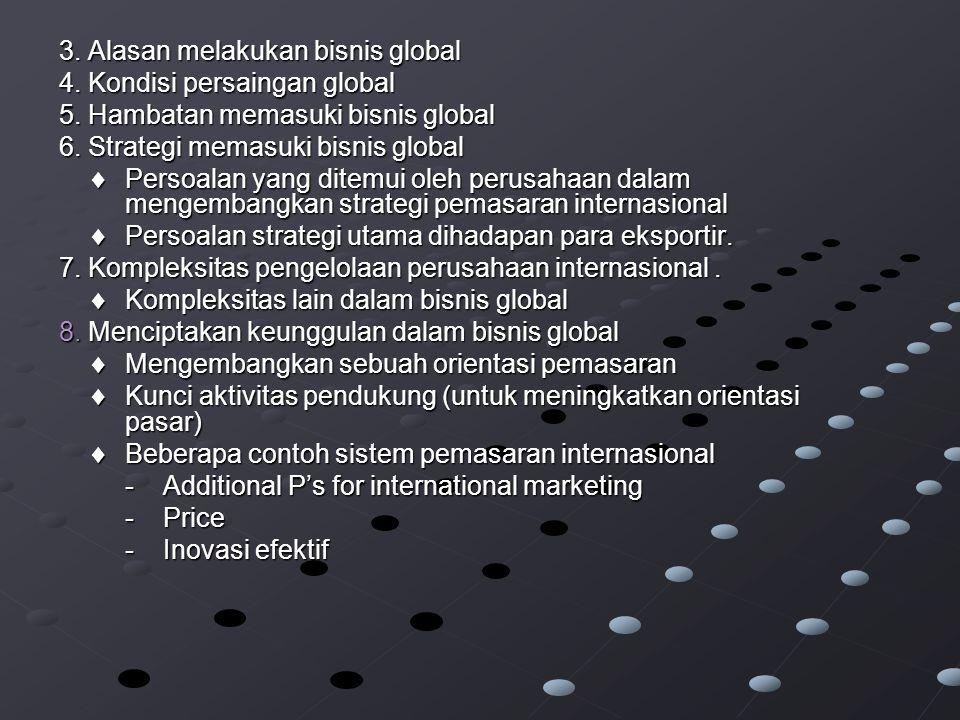 3. Alasan melakukan bisnis global