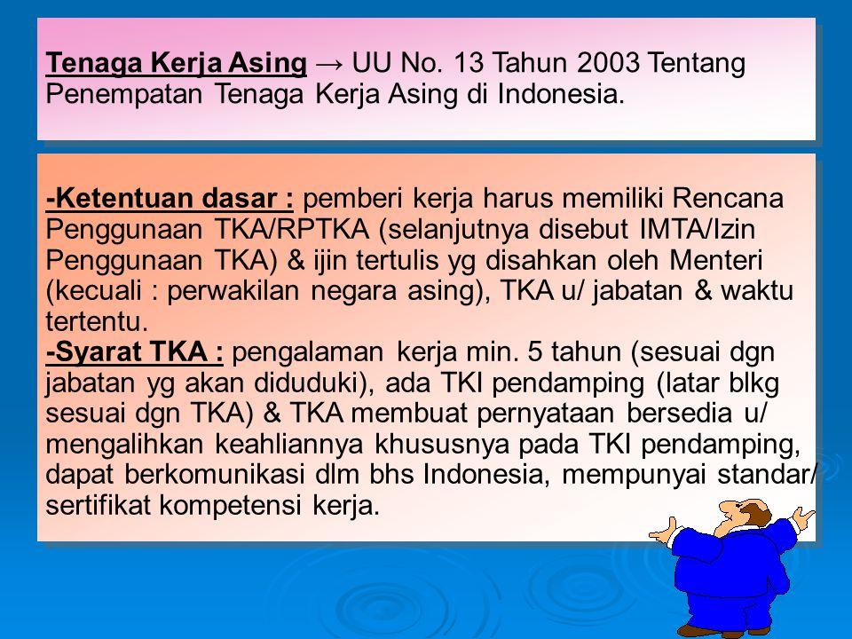 Tenaga Kerja Asing → UU No. 13 Tahun 2003 Tentang