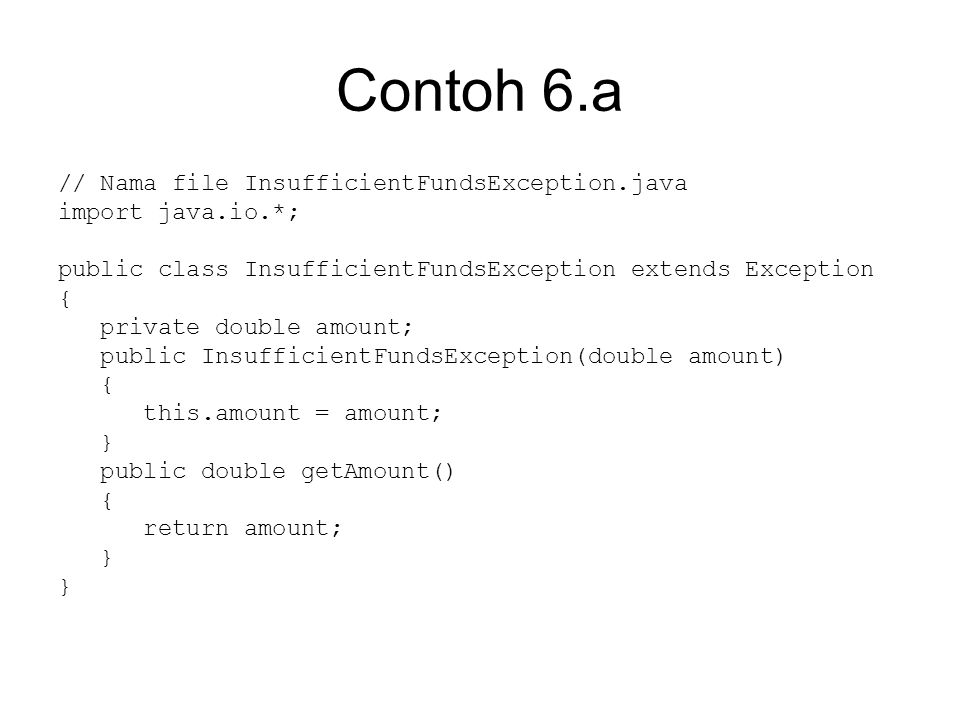 Contoh 6.a // Nama file InsufficientFundsException.java