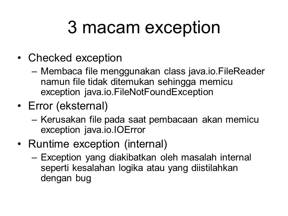 3 macam exception Checked exception Error (eksternal)