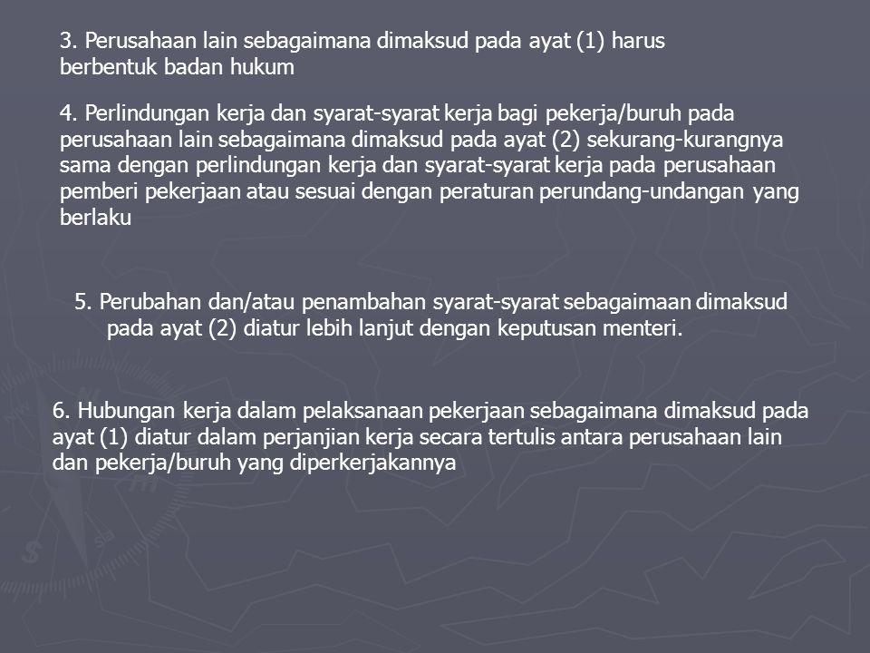 3. Perusahaan lain sebagaimana dimaksud pada ayat (1) harus berbentuk badan hukum