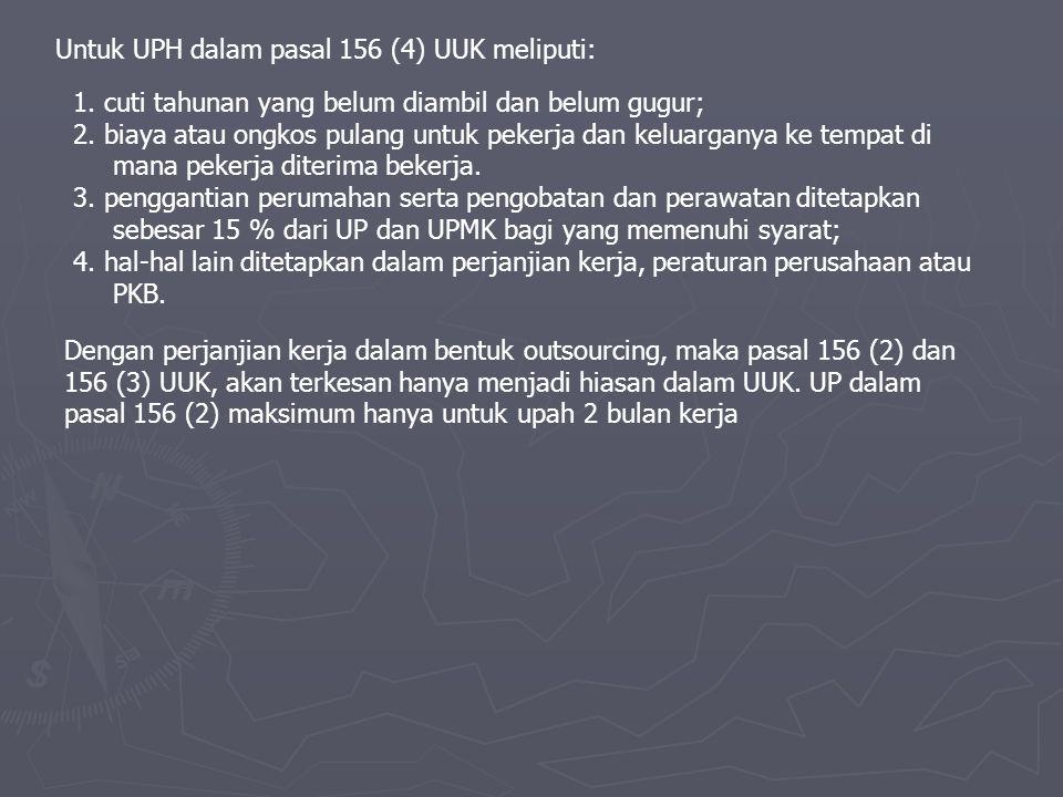 Untuk UPH dalam pasal 156 (4) UUK meliputi:
