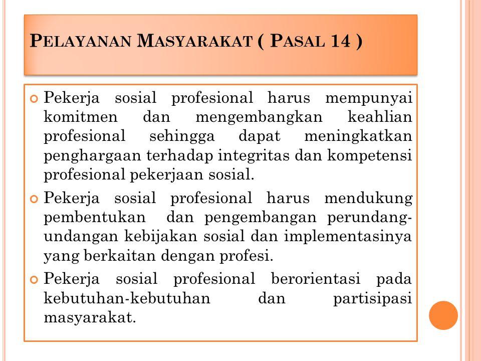 Pelayanan Masyarakat ( Pasal 14 )
