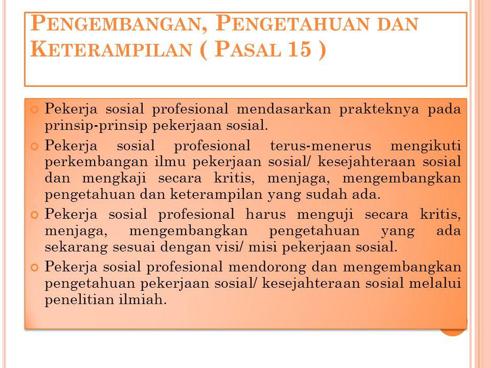Pengembangan, Pengetahuan dan Keterampilan ( Pasal 15 )