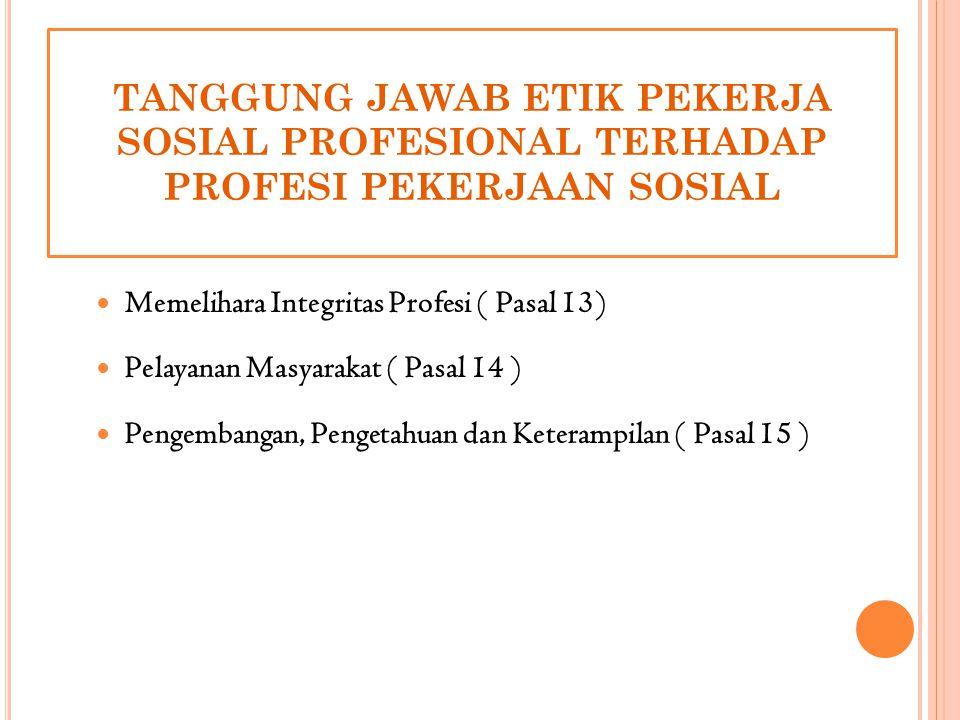 TANGGUNG JAWAB ETIK PEKERJA SOSIAL PROFESIONAL TERHADAP PROFESI PEKERJAAN SOSIAL