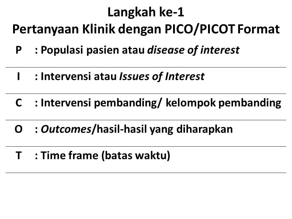 Langkah ke-1 Pertanyaan Klinik dengan PICO/PICOT Format