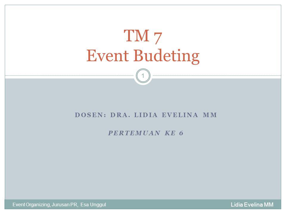 Dosen: Dra. Lidia Evelina MM Pertemuan ke 6