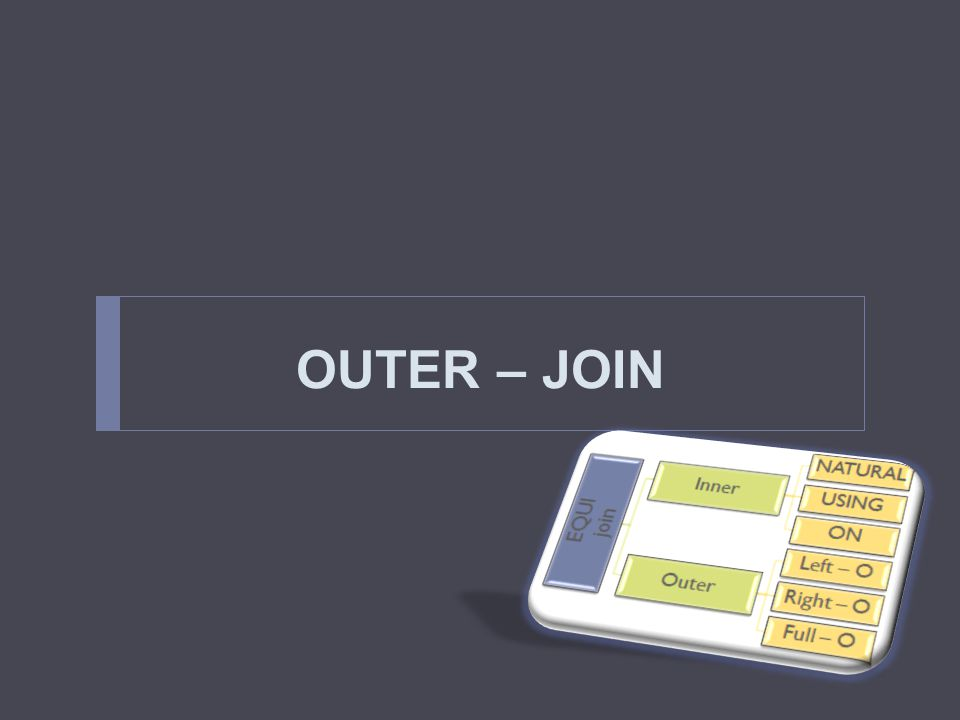OUTER – JOIN