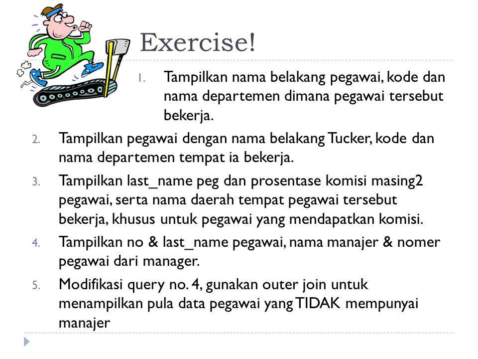 Exercise! Tampilkan nama belakang pegawai, kode dan nama departemen dimana pegawai tersebut bekerja.