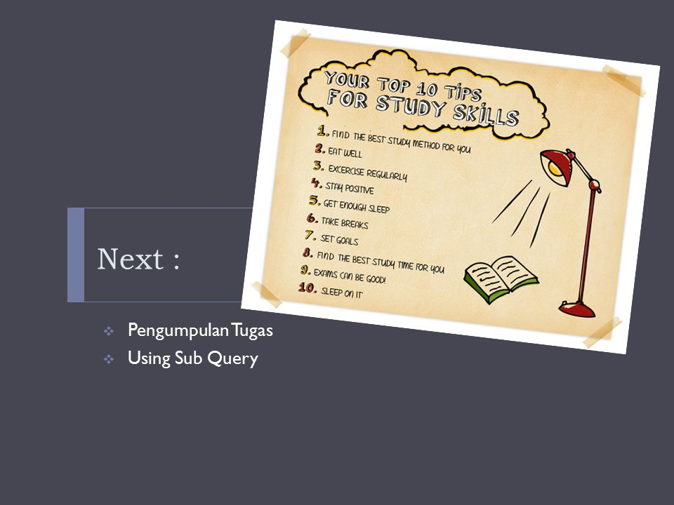Next : Pengumpulan Tugas Using Sub Query