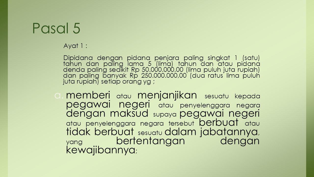 Pasal 5 Ayat 1 :