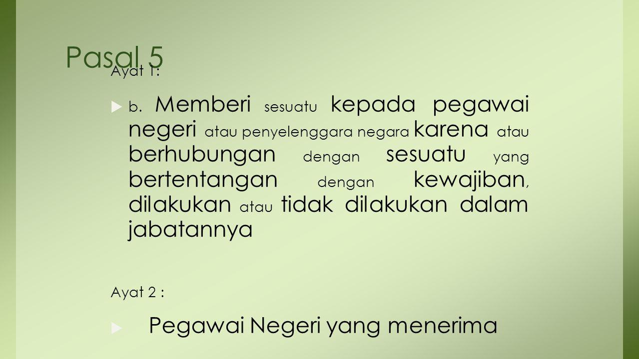 Pasal 5 Ayat 1: