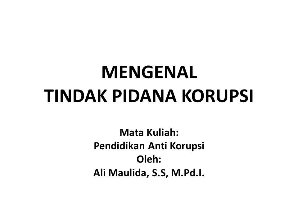 MENGENAL TINDAK PIDANA KORUPSI