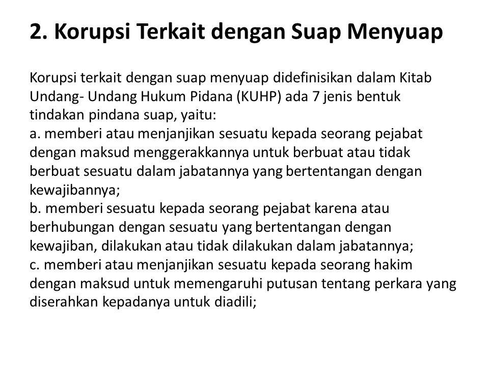 2. Korupsi Terkait dengan Suap Menyuap