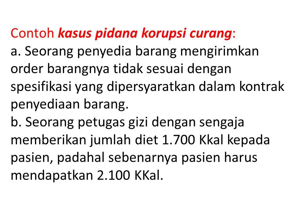 Contoh kasus pidana korupsi curang: a