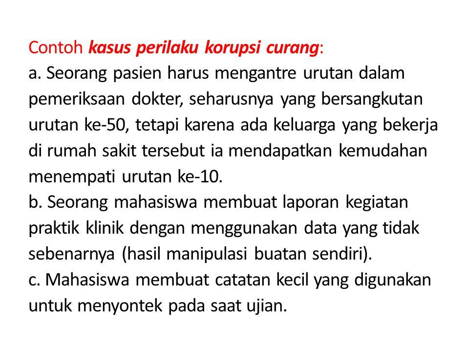 Contoh kasus perilaku korupsi curang: a