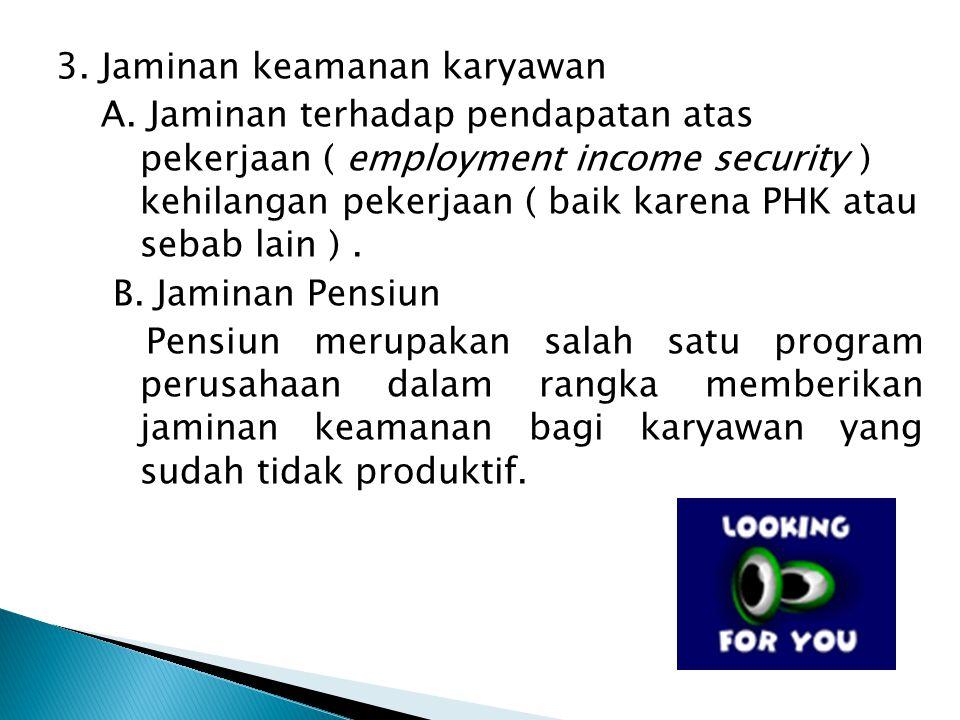 3. Jaminan keamanan karyawan A